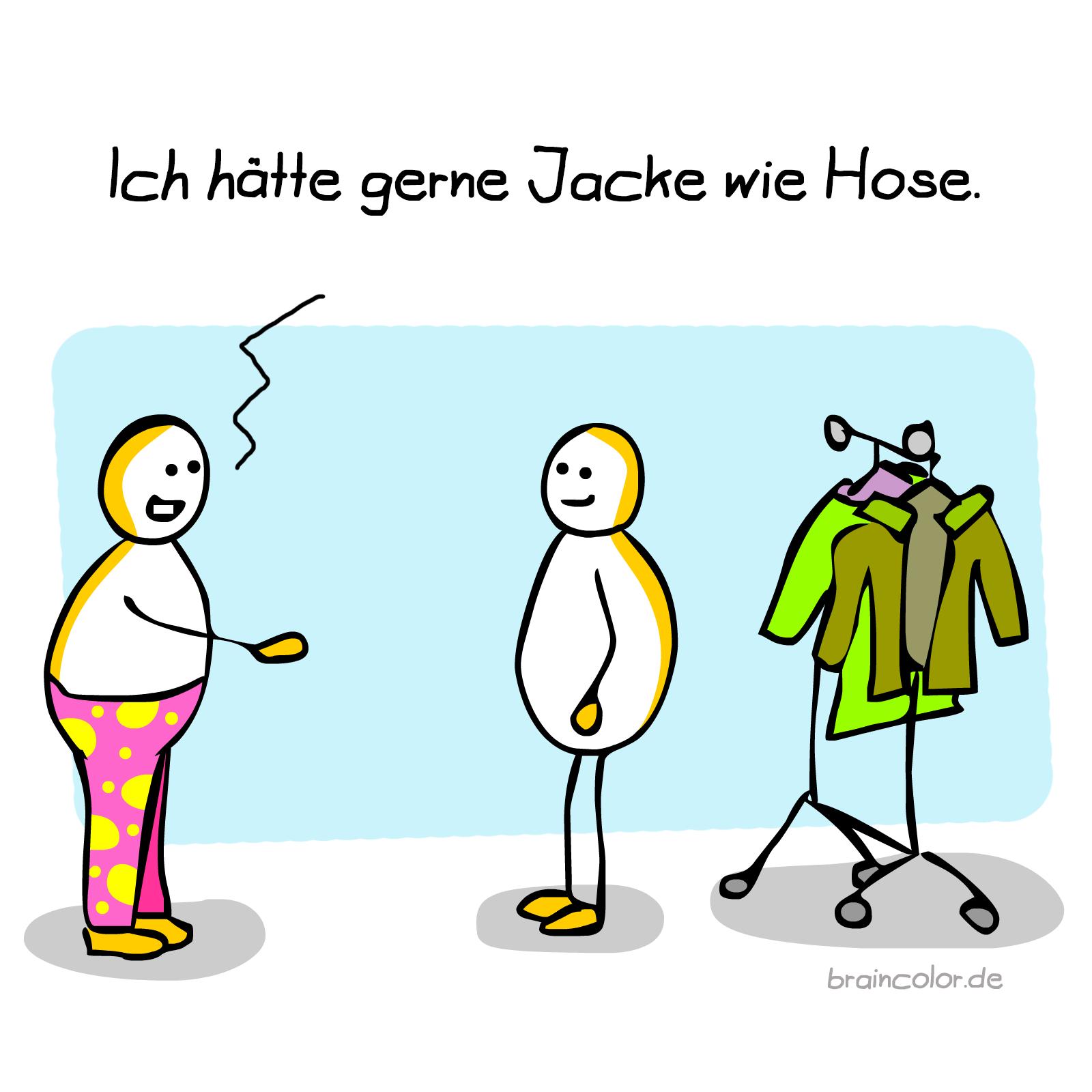 Jacke wie Hose
